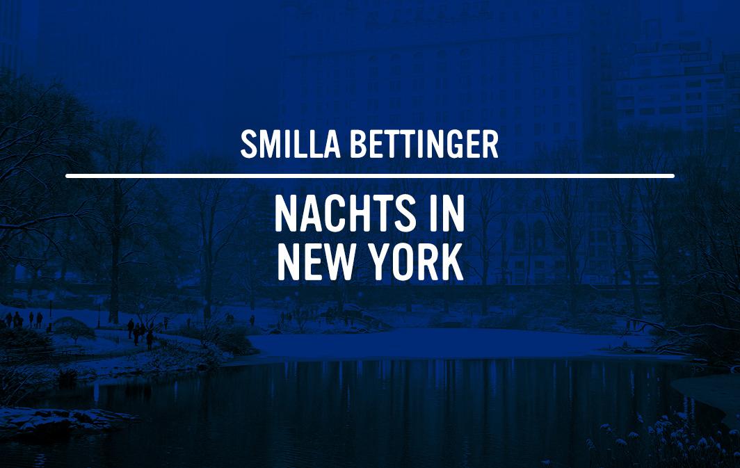 Smilla Bettinger: Nachts in New York